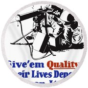 Give Em Quality Their Lives Depend On It Round Beach Towel