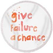 Give Failure A Chance Round Beach Towel