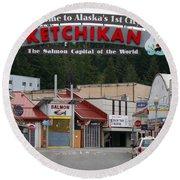 Ketchikan Alaska's First City  Round Beach Towel