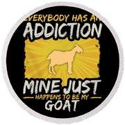 Goat Addiction Funny Farm Animal Lover Round Beach Towel