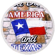God Bless Amreica And Texas 3 Round Beach Towel