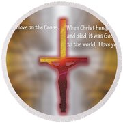 God Proved His Love Round Beach Towel