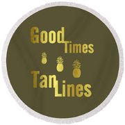 Good Times - Typography Round Beach Towel