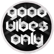 Good Vibes Only Quote Round Beach Towel