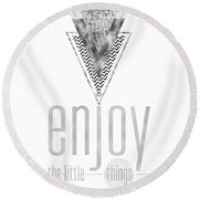 Graphic Art Enjoy The Little Things - Silver Round Beach Towel