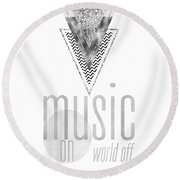 Graphic Art Silver Music On - World Off Round Beach Towel