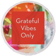 Grateful Vibes Only Journal- Art By Linda Woods Round Beach Towel
