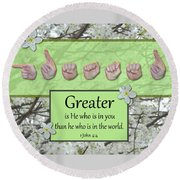 Greater Is He Round Beach Towel