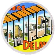 Greetings From Wilmington Delaware Round Beach Towel