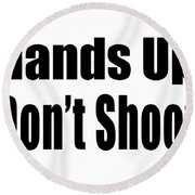 Hands Up Don't Shoot Tee Round Beach Towel