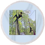 Hanging By A Thread Round Beach Towel