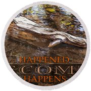 Happenings Abstract Motivational Artwork By Omashte Round Beach Towel