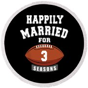 Happily Married For 3 Football Season Wedding Anniversary For Football Couple Round Beach Towel