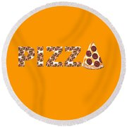 Have A Slice - Pizza Typography Round Beach Towel
