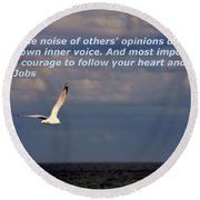 Have The Courage To Follow Your Heart Round Beach Towel