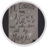 He Counts The Stars Round Beach Towel