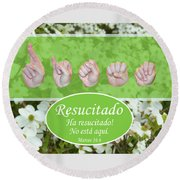 He Is Risen Spanish Round Beach Towel