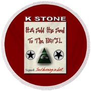 He Sold His Soul To The Devil Round Beach Towel
