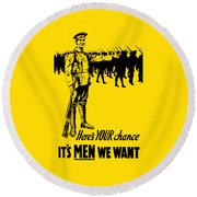 Here's Your Chance - It's Men We Want Round Beach Towel