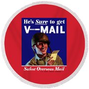He's Sure To Get V-mail Round Beach Towel