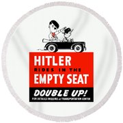 Hitler Rides In The Empty Seat Round Beach Towel by War Is Hell Store