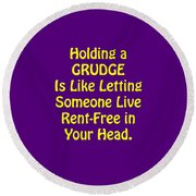 Holding A Grudge Is Like 5438.02 Round Beach Towel