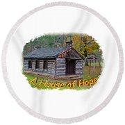 House Of Hope Round Beach Towel