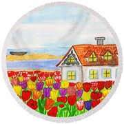House With Tulips  In Holland Painting Round Beach Towel