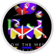 How The West Was Lost Round Beach Towel