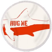 Hug Me Shark Round Beach Towel