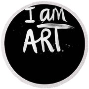 I Am Art- Painted Round Beach Towel by Linda Woods