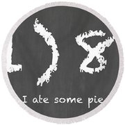I Ate Some Pie Round Beach Towel by Nancy Ingersoll