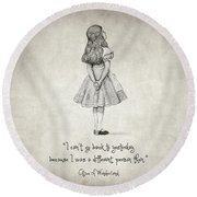 I Can't Go Back To Yesterday Quote Round Beach Towel