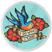 I Do What I Want Vintage Bluebird And Rose Tattoo Round Beach Towel