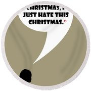 I Don't Hate Christmas - Mad Men Poster Don Draper Quote Round Beach Towel