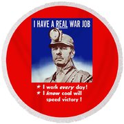 I Have A Real War Job Round Beach Towel