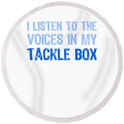 I Listen To Voices In My Tackle Box Blues Round Beach Towel