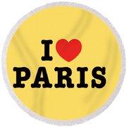 I Love Paris Round Beach Towel
