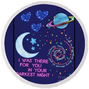 I Was There For You Greeting Round Beach Towel