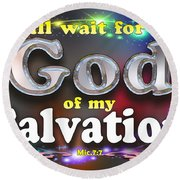 I Will Wait For God Of My Salvation Round Beach Towel