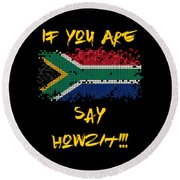 If You Are South African Say Howzit Round Beach Towel