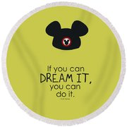 If You Can Dream It, You Can Do It Round Beach Towel