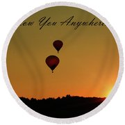 I'll Follow You Anywhere Round Beach Towel