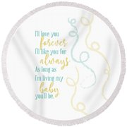 I'll Love You Forever Round Beach Towel