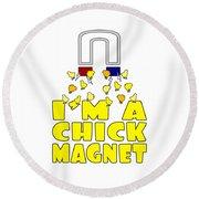 Im A Chick Magnet Chicken I Love Chickens Round Beach Towel