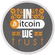 In Bitcoin We Trust Round Beach Towel