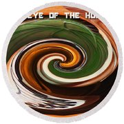 In The Eye Of The Hurricanes Round Beach Towel