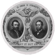 In Union Is Strength - Ulysses S. Grant And Schuyler Colfax Round Beach Towel