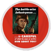 Infantryman Is Careful Of What He Says Round Beach Towel
