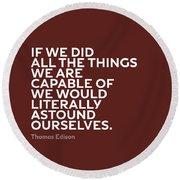 Inspirational Quotes Series 009 Thomas Edison Round Beach Towel